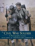 The Civil War Soldier - A Photographic Journey