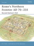Rome's Northern Frontier AD 70–235 Beyond Hadrian's Wall