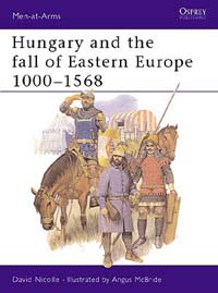 Hungary and the fall of Eastern Europe 1000-1568