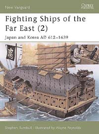 Fighting Ships of the Far East (2) Japan and Korea AD 612–1639