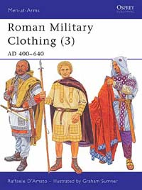 Roman Military Clothing (3) AD 400–640