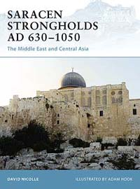 Saracen Strongholds AD 630-1050 The Middle East and Central Asia